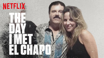 Se The Day I Met El Chapo på Netflix