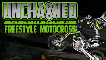 Se Unchained: The Untold Story of Freestyle Motocross på Netflix