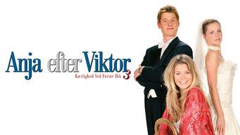 Se Anja efter Viktor – Kærlighed ved første hik 3 på Netflix