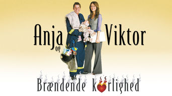 Se Anja og Viktor – Brændende kærlighed på Netflix