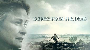 Se filmen Echoes From The Dead på Netflix