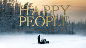 Se Happy People: A Year in the Taiga på Netflix