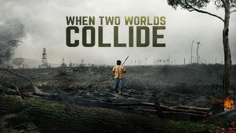 Se When Two Worlds Collide på Netflix