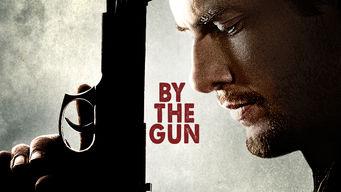 Se By the Gun på Netflix