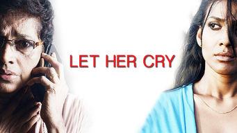 Se Let Her Cry på Netflix