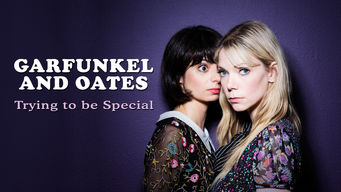 Se Garfunkel and Oates: Trying to be Special på Netflix