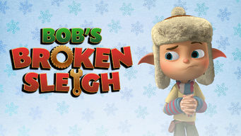 Se Bob's Broken Sleigh på Netflix