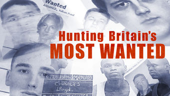 Se Hunting Britain's Most Wanted på Netflix