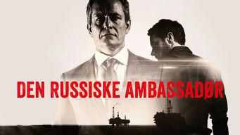Se Den Russiske Ambassadør på Netflix