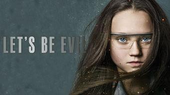 Se Let's Be Evil på Netflix