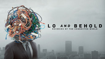 Se Lo and Behold: Reveries of the Connected World på Netflix