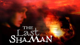 Se The Last Shaman på Netflix