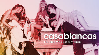 Se Casablancas: The Man Who Loved Women på Netflix