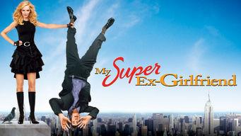 Se My Super Ex-Girlfriend på Netflix
