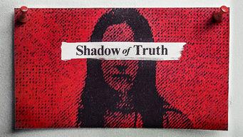 Se Shadow of Truth på Netflix