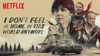 Se I Don't Feel at Home in This World Anymore på Netflix
