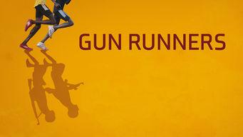 Se Gun Runners på Netflix