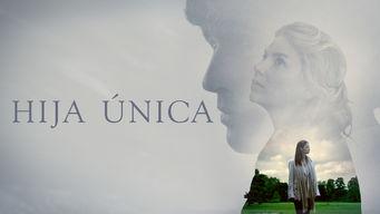 Se Hija Única på Netflix