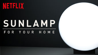 Se Sunlamp For Your Home på Netflix