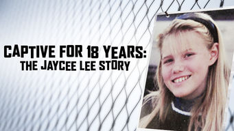 Se Captive for 18 Years: The Jaycee Lee Story på Netflix