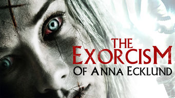 Se The Exorcism of Anna Ecklund på Netflix