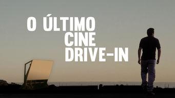 Se O Último Cine Drive-in på Netflix