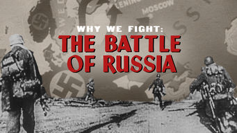 Se Why We Fight: The Battle of Russia på Netflix