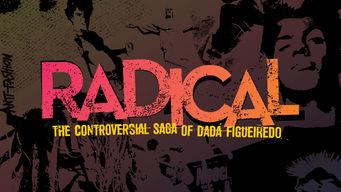 Se Radical: The Controversial Saga of Dada Figueiredo på Netflix