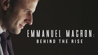 Se Emmanuel Macron: Behind the Rise på Netflix