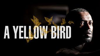 Se A Yellow Bird på Netflix
