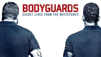 Se Bodyguards: Secret Lives from the Watchtower på Netflix