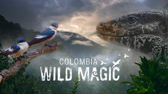 Se Colombia: Wild Magic på Netflix