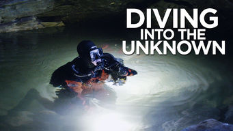 Se Diving Into the Unknown på Netflix