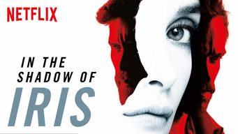 Se In the Shadow of Iris på Netflix