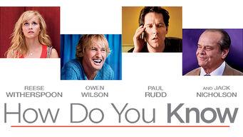Se How Do You Know på Netflix