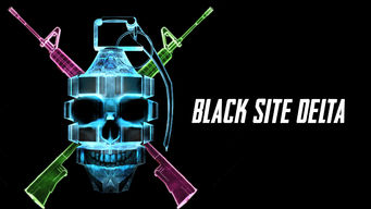 Se Black Site Delta på Netflix