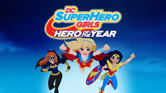 Se DC Super Hero Girls: Hero of the Year på Netflix