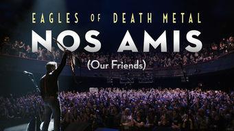 Se Eagles of Death Metal: Nos Amis (Our Friends) på Netflix