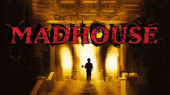 Se Madhouse på Netflix