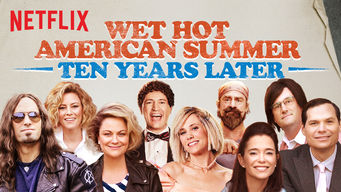Se Wet Hot American Summer: Ten Years Later på Netflix