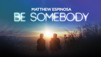 Se Be Somebody på Netflix