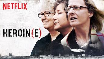 Se Heroin(e) på Netflix