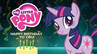 Se My Little Pony: Happy Birthday to You! på Netflix