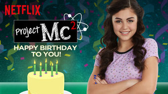 Se Project Mc²: Happy Birthday to You! på Netflix