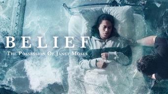Se Belief: The Possession of Janet Moses på Netflix