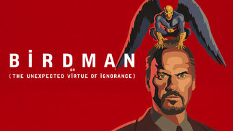 Se Birdman or (The Unexpected Virtue of Ignorance) på Netflix