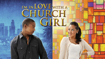 Se I'm in Love with a Church Girl på Netflix