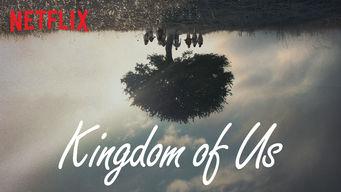 Se Kingdom of Us på Netflix