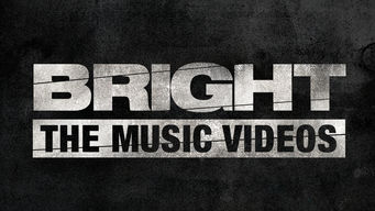Se Bright: The Music Videos på Netflix