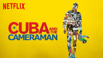 Se Cuba and the Cameraman på Netflix